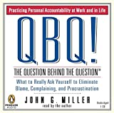 img - for QBQ! The Question Behind the Question: Practicing Personal Accountability in Work and in Life by John G. Miller (2004-09-09) book / textbook / text book