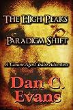 The High Peaks Paradigm Shift, Dan C. Evans, 1615827129