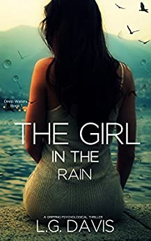 The Girl in the Rain: A Gripping Psychological Thriller (Deep Waters Book 1) (English Edition) por [Davis, L.G.]