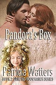 Pandora's Box: Book 2: Dancing Moon Ranch Series