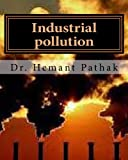 Industrial Pollution, Hemant Pathak, 149236116X