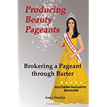 Producing Beauty Pageants: Brokering a Pageant through Barter