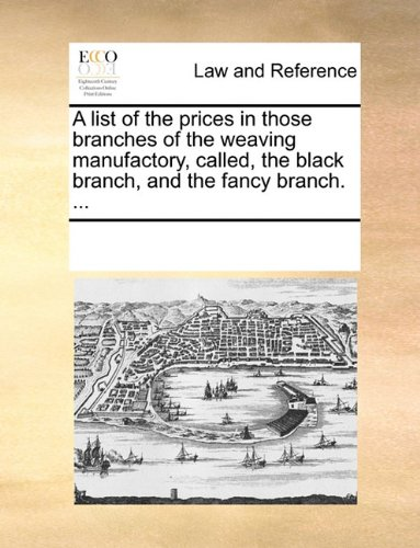 A list of the prices in those branches of the weaving manufactory, called, the black branch, and the fancy branch. - Fancy Branch