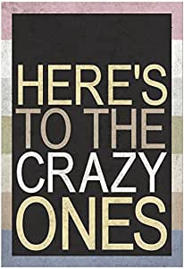 Here's To The Crazy Ones Poster 13 x 19in