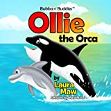 img - for Ollie the Orca (Bubba n' Buddies TM) book / textbook / text book