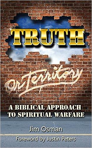 Truth Or Territory: A Biblical Approach to Spiritual Warfare - Ebooks