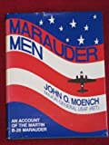 Marauder Men: An Account of the Martin B-26 Marauder