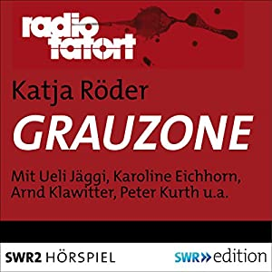 Grauzone (Radio Tatort) Hörspiel