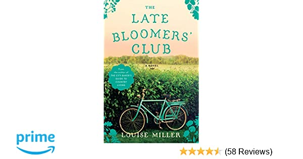 ce5cfd2ce29 The Late Bloomers' Club: A Novel: Louise Miller: 9781101981238: Amazon.com:  Books