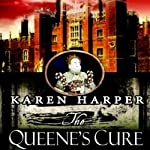 The Queen's Cure | Karen Harper