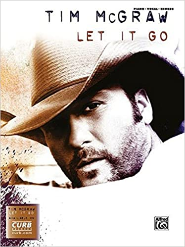 Tim Mcgraw Let It Go Piano Vocal Chords Tim Mcgraw
