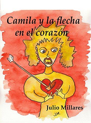 Camila y la flecha en el corazón: echando de menos al papá (El libro