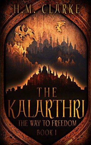 The Kalarthri (The Way to Freedom Series)