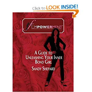 fEmpowerment: A Guide to Unleashing Your Inner Bond Girl Sandy Shepard