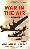 War in the Air 1914-45, Williamson Murray, 0304362107