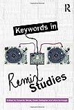 Keywords in Remix Studies
