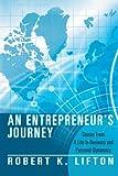 An Entrepreneur's Journey, Robert K. Lifton, 1477279318