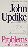 Problems, John Updike, 0449211037