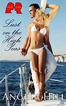 Lust in the High Seas (Erotic play) by [Hill, Angela]