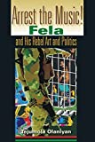 img - for Arrest the Music!: Fela and His Rebel Art and Politics (African Expressive Cultures) by Olaniyan Tejumola (2004-10-29) Paperback book / textbook / text book