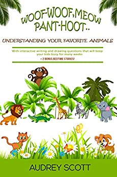 Woof-Woof, Meow, Pant-hoot.: Understanding your favorite animals