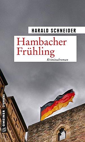 Hambacher Frühling: Palzkis 15. Fall (Kriminalromane im GMEINER-Verlag)
