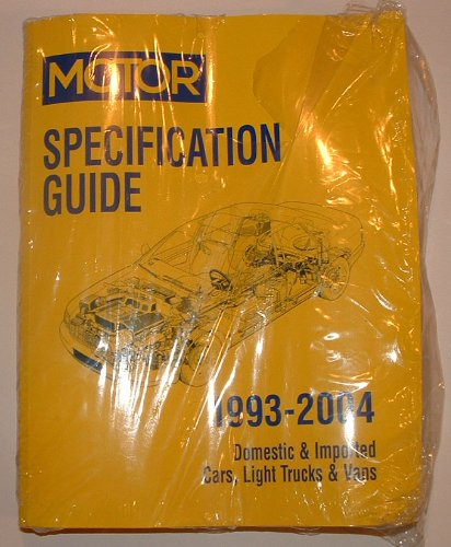 (Motor 1993-2004 Specification Guide for Domestic & Imported Cars, Light trucks & Vans)