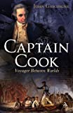 Captain Cook : Voyager Between Worlds, Gascoigne, John, 1847250025