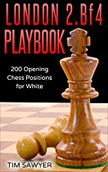 London 2.Bf4 Playbook: 200 Opening Chess Positions for White (Chess Opening Playbook)