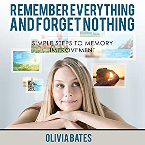 Remember Everything and Forget Nothing Audiobook