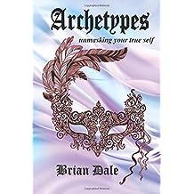 Archetypes: Unmasking your true self