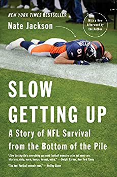 Slow Getting Up: A Story of NFL Survival from the Bottom of the Pile (English Edition) por [Jackson, Nate]