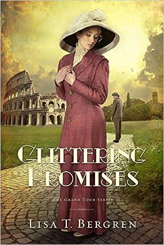 Glittering Promises: A Novel (Grand Tour Series Book 3)
