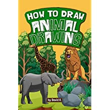 How to Draw Animal Drawing: The Step-by-Step Animal Drawing Book