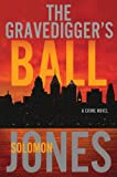 The Gravedigger's Ball: A Coletti Novel (Mike Coletti Book 2)