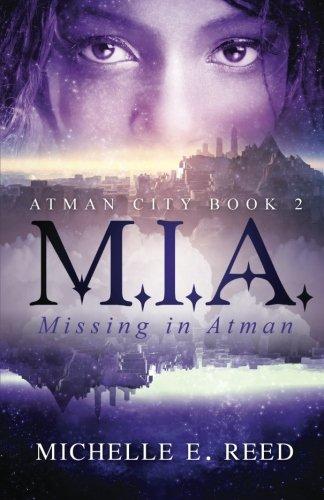 Download M.I.A. (Missing. In. Atman.) (Atman City) (Volume 2) pdf epub