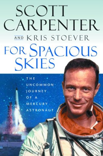 For Spacious Skies by Scott Carpenter and Kris Stoever