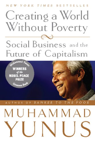 Creating a World Without Poverty: Social Business and the Future of Capitalism Pdf