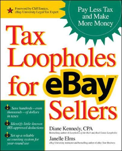 Tax Loopholes for eBay Sellers: Pay Less Tax and Make More Money: Amazon.es: Kennedy, Diane, Elms, Janelle: Libros en idiomas extranjeros
