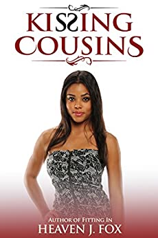 Kissing Cousins: Kissing Cousins Series (Book 1 of 4) by [Fox, Heaven J.]