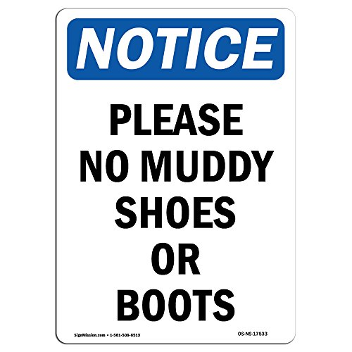 OSHA Notice Sign - Please No Muddy Shoes Or Boots | Choose from: Aluminum, Rigid Plastic or Vinyl Label Decal | Protect Your Business, Construction Site, Warehouse & Shop Area | Made in The USA ()