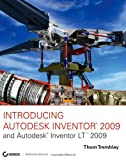 Introducing Autodesk Inventor 2009 and Autodesk Inventor LT 2009, Thom Tremblay, 0470375523