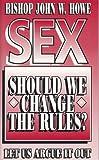 Sex, Should We Change the Rules?, John Howe, 0884192881