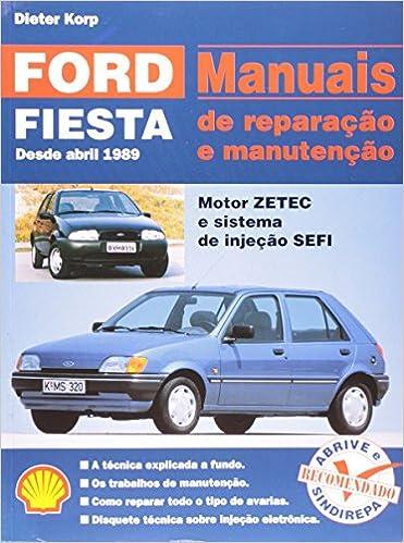 Manuais De Reparação E Manutenção Ford Fiesta: Cecilia Beatriz L. Da Veiga Soares: 9788573690224: Amazon.com: Books