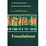 An Attachment-Based Model of Parental Alienation: Foundations