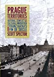 img - for Prague Territories: National Conflict and Cultural Innovation in Franz Kafka's Fin de Si cle book / textbook / text book