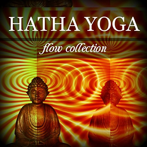 Hatha Yoga Flow Collection - Best Music Playlist to Improve Mindfulness, Balance, Flexibility and Strength (Best Yoga Flow Music)