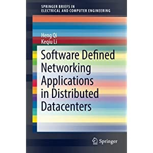 Software Defined Networking Applications in Distributed Datacenters (SpringerBriefs in Electrical and Computer Engineering)