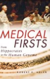 Medical Firsts, Robert E. Adler, 0471401757
