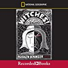 Witches!: The Absolutely True Tale of Disaster in Salem Audiobook by Rosalyn Schanzer Narrated by Jessica Almasy